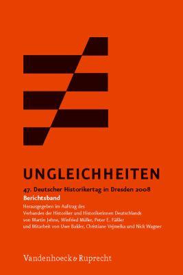 Ungleichheiten: 47. Deutscher Historikertag in Dresden 2008. Berichtsband. Herausgegeben Im Auftrag Des Verbandes Der Historiker Und H 9783525363874