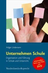 Unternehmen Schule: Organisation Und Fuhrung in Schule Und Unterricht. Inklusive DVD Mit Arbeitsmaterialien