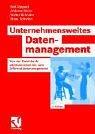 Unternehmensweites Datenmanagement: Von Der Datenbankadministration Bis Zum Informationsmanagement 9783528356613