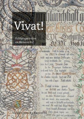 Vivat!: Huldigungsschriften Am Weimarer Hof 9783525358948