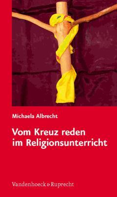 Vom Kreuz Reden Im Religionsunterricht 9783525581766