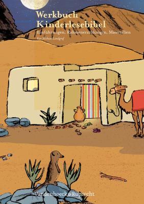 Werkbuch Kinderlesebibel: Einfuhrungen, Rahmenerzahlungen, Materialien 9783525580189