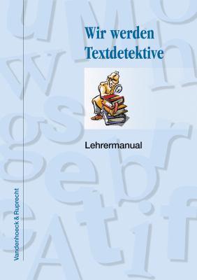Wir Werden Textdetektive: Lehrermanual 9783525310052
