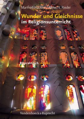 Wunder Und Gleichnisse Im Religionsunterricht 9783525776384