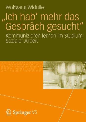 'Ich Hab' Mehr Das Gespr Ch Gesucht': Kommunizieren Lernen Im Studium Sozialer Arbeit 9783531186245