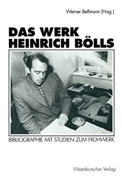 Das Werk Heinrich Bolls: Bibliographie Mit Studien Zum Fruhwerk 9783531126944