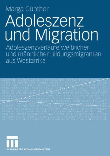 Adoleszenz Und Migration: Adoleszenzverl Ufe Weiblicher Und M Nnlicher Bildungsmigranten Aus Westafrika 9783531162201