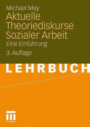 Aktuelle Theoriediskurse Sozialer Arbeit: Eine Einf Hrung 9783531170718