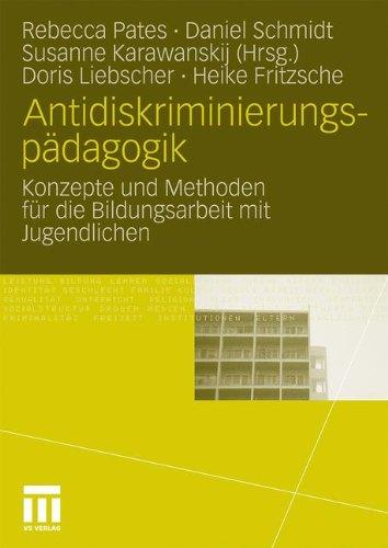 Antidiskriminierungsp Dagogik: Konzepte Und Methoden Fur Die Bildungsarbeit Mit Jugendlichen (2010) 9783531167848