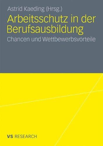 Arbeitsschutz in Der Berufsausbildung: Chancen Und Wettbewerbsvorteile 9783531178967