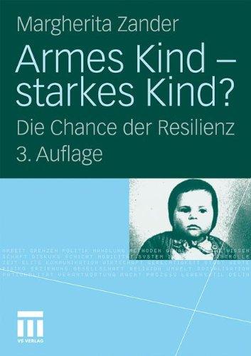 Armes Kind - Starkes Kind?: Die Chance Der Resilienz 9783531172682