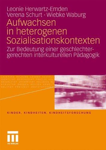 Aufwachsen in Heterogenen Sozialisationskontexten: Zur Bedeutung Einer Geschlechtergerechten Interkulturellen P Dagogik 9783531171968