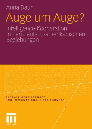 Auge Um Auge?: Intelligence-Kooperation in Den Deutsch-Amerikanischen Beziehungen 9783531179001