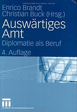 Ausw Rtiges Amt: Diplomatie ALS Beruf 9783531147239