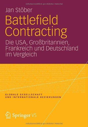 Battlefield Contracting: Die USA, Gro Britannien, Frankreich Und Deutschland Im Vergleich 9783531185972