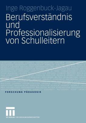 Berufsverst Ndnis Und Professionalisierung Von Schulleitern 9783531147574