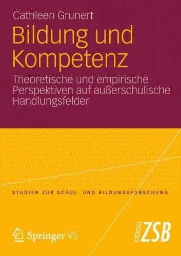 Bildung Und Kompetenz: Theoretische Und Empirische Perspektiven Auf Au Erschulische Handlungsfelder 9783531193946