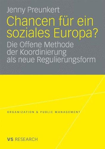 Chancen Fur Ein Soziales Europa?: Die Offene Methode Der Koordinierung ALS Neue Regulierungsform (2009) 9783531168791
