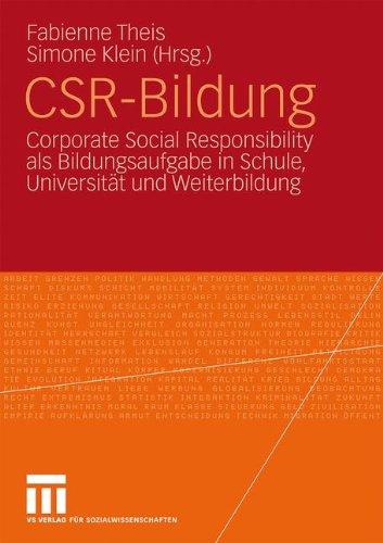 Csr-Bildung: Corporate Social Responsibility ALS Bildungsaufgabe in Schule, Universit T Und Weiterbildung 9783531169422