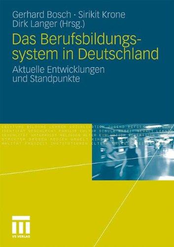 Das Berufsbildungssytem in Deutschland: Aktuelle Entwicklungen Und Standpunkte 9783531173221