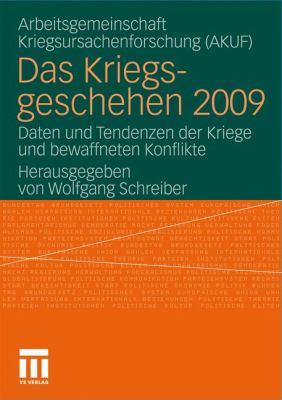 Das Kriegsgeschehen 2009: Daten Und Tendenzen Der Kriege Und Bewaffneten Konflikte 9783531184357