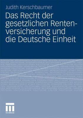 Das Recht Der Gesetzlichen Rentenversicherung Und Die Deutsche Einheit 9783531181783