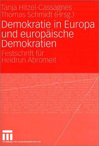 Demokratie in Europa Und Europ Ische Demokratien: Festschrift F R Heidrun Abromeit 9783531141282