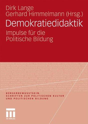 Demokratiedidaktik: Impulse Fur Die Politische Bildung (2010) 9783531171166