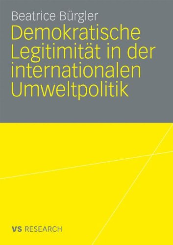 Demokratische Legitimit T in Der Internationalen Umweltpolitik 9783531166308