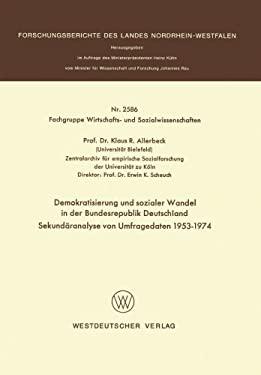 Demokratisierung Und Sozialer Wandel in Der Bundesrepublik Deutschland Sekundaranalyse Von Umfragedaten 1953 1974 9783531025865