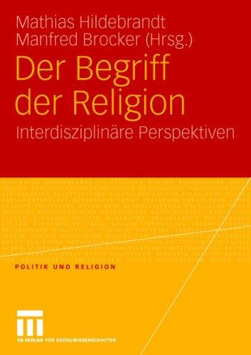 Der Begriff Der Religion: Interdisziplin Re Perspektiven 9783531160573