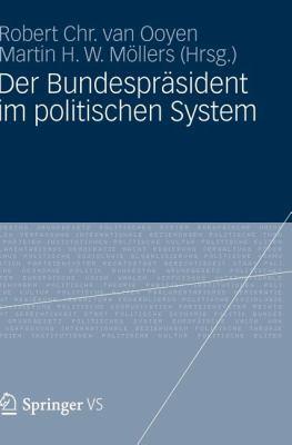 Der Bundespr Sident Im Politischen System 9783531177304