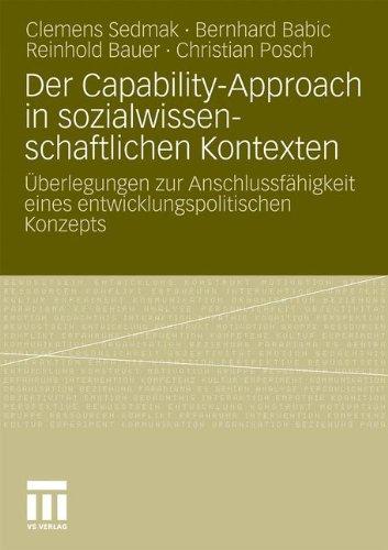 Der Capability-Approach in Sozialwissenschaftlichen Kontexten: Berlegungen Zur Anschlussf Higkeit Eines Entwicklungspolitischen Konzepts 9783531176376