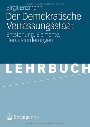 Der Demokratische Verfassungsstaat: Entstehung, Elemente, Herausforderungen 9783531180267
