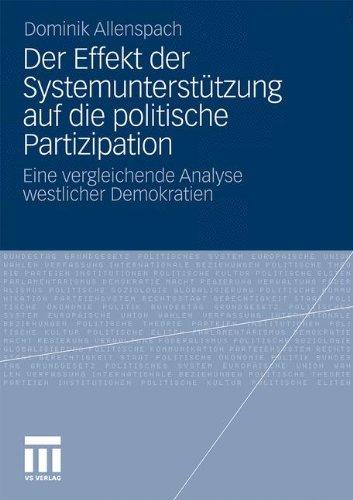 Der Effekt Der Systemunterst Tzung Auf Die Politische Partizipation: Eine Vergleichende Analyse Westlicher Demokratien 9783531183923