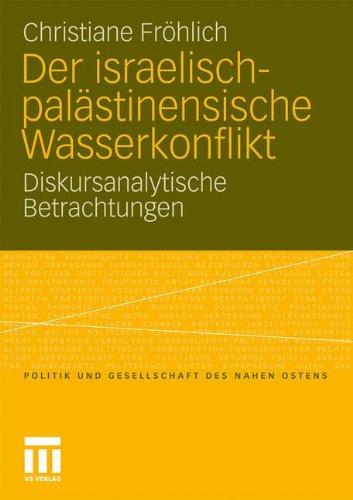 Der Israelisch-Pal Stinensische Wasserkonflikt: Diskursanalytische Betrachtungen 9783531176314