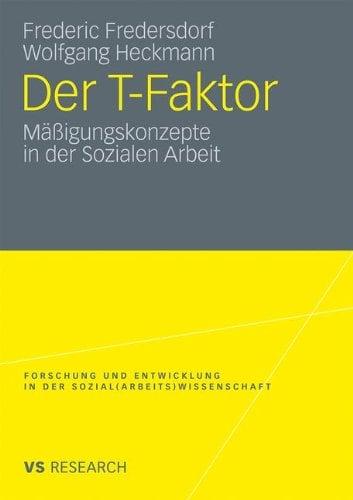 Der T-Faktor: M Igungskonzepte in Der Sozialen Arbeit 9783531170978