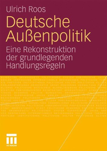 Deutsche Au Enpolitik: Eine Rekonstruktion Der Grundlegenden Handlungsregeln 9783531174457