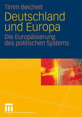 Deutschland Und Europa: Die Europ Isierung Des Politischen Systems 9783531151410