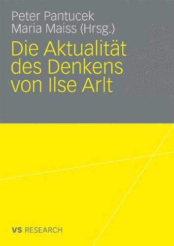 Die Aktualit T Des Denkens Von Ilse Arlt 9783531165141