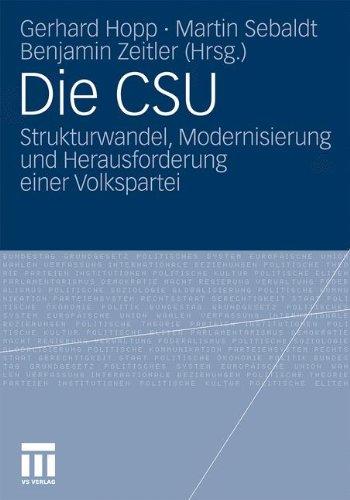 Die CSU: Strukturwandel, Modernisierung Und Herausforderungen Einer Volkspartei
