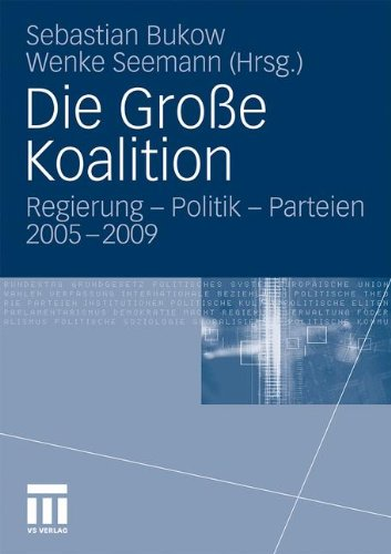 Die Gro E Koalition: Regierung - Politik - Parteien 2005-2009 9783531161990