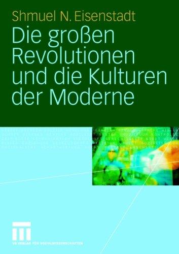 Die Gro En Revolutionen Und Die Kulturen Der Moderne 9783531149936