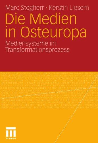 Die Medien in Osteuropa: Mediensysteme Im Transformationsprozess
