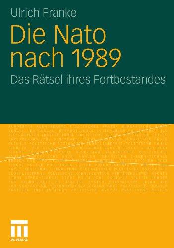 Die NATO Nach 1989: Das R Tsel Ihres Fortbestandes 9783531177731