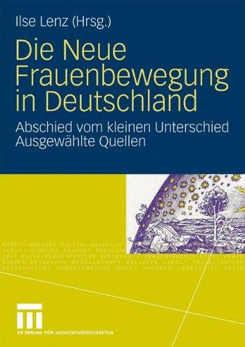 Die Neue Frauenbewegung in Deutschland: Abschied Vom Kleinen Unterschiedausgew Hlte Quellen 9783531167640