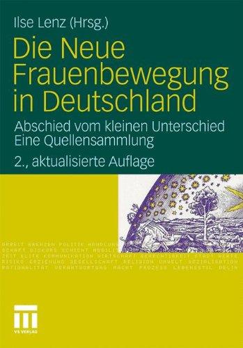 Die Neue Frauenbewegung in Deutschland: Abschied Vom Kleinen Unterschied Eine Quellensammlung 9783531174365