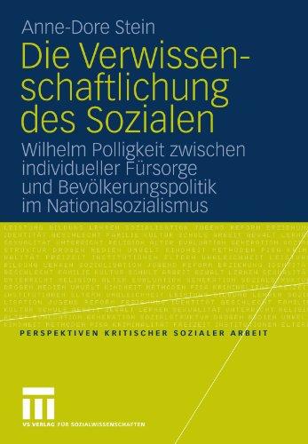 Die Verwissenschaftlichung Des Sozialen: Wilhelm Polligkeit Zwischen Individueller F Rsorge Und Bev Lkerungspolitik Im Nationalsozialismus 9783531166148