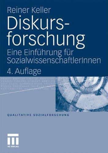 Diskursforschung: Eine Einfahrung Fur Sozialwissenschaftlerinnen (2011) 9783531173528