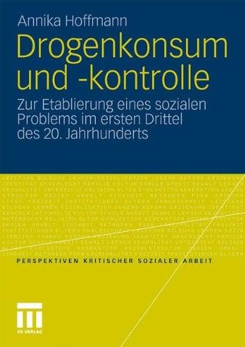 Drogenkonsum Und -Kontrolle: Zur Etablierung Eines Sozialen Problems Im Ersten Drittel Des 20. Jahrhunderts